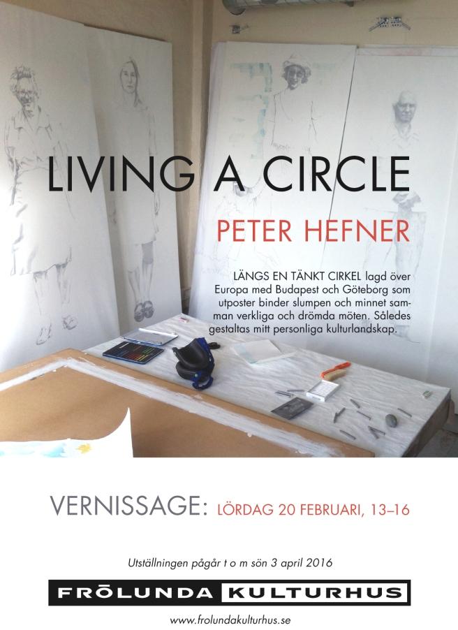 Living a circle - utställning av Peter Hefner 20 februari - 03 april 2016 Frölunda Kulturhus